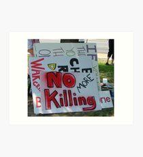 No More Killing Art Print
