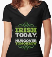 Irish Today Hungover Tomorrow T Shirt Women's Fitted V-Neck T-Shirt