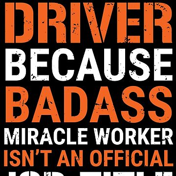 Tow Truck Driver Badass Miracle Worker Job T-shirt by zcecmza