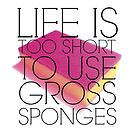 Sassy Sponge Saying by EvePenman