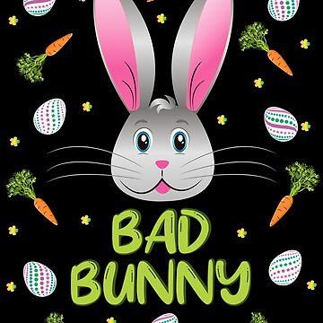 Bad Bunny Easter Little Rabbit Egg Hunt Funny Bunny Face by ZNOVANNA