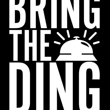 Bring The Ding (White Text) by brookemilton