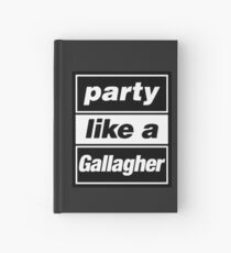 Party like a Gallagher Hardcover Journal