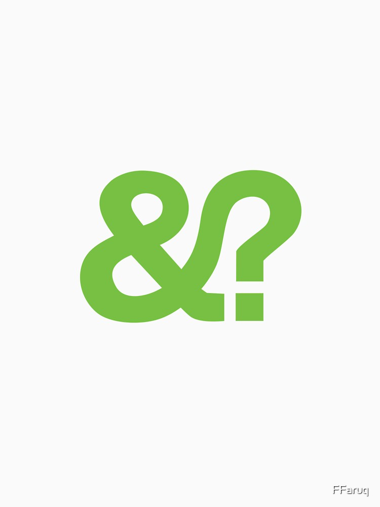 And? &? Ampersand Question Mark - Green Original Design by FFaruq