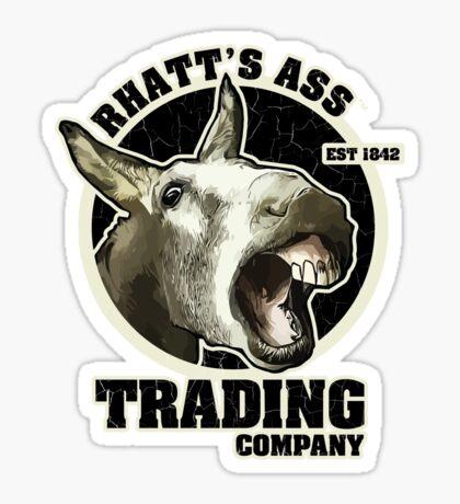 Rhatt's Ass Trading Company Sticker