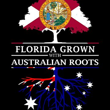 Florida Grown with Australian Roots Design by ockshirts