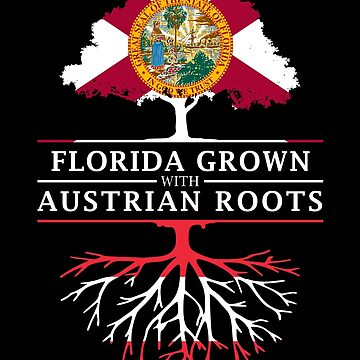 Florida Grown with Austrian Roots Design by ockshirts