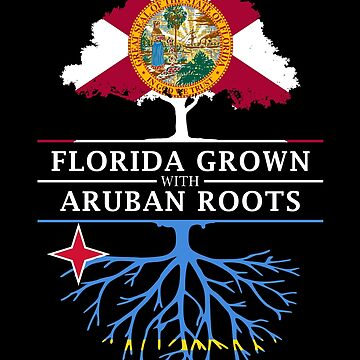 Florida Grown with Aruban Roots Design by ockshirts