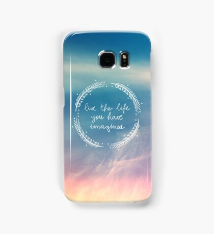 The Life You Have Imagined Samsung Galaxy Case/Skin