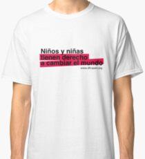 Niños y niñas tienen derecho a cambiar el mundo Camiseta clásica