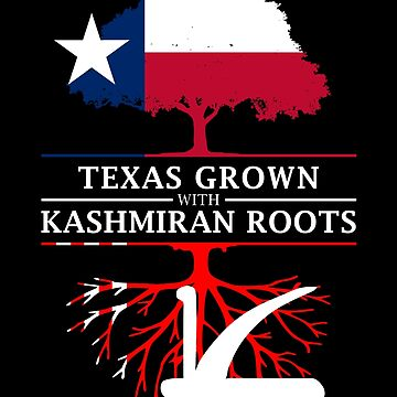 Texan Grown with Kashmiran Roots by ockshirts