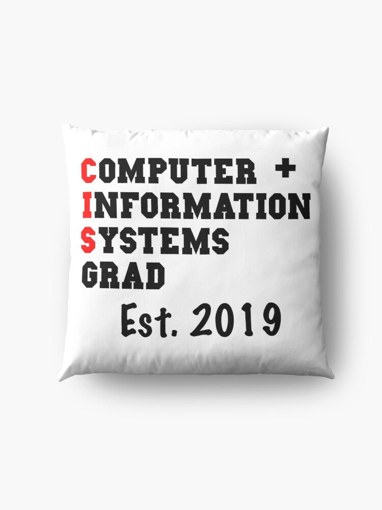 Alternate view of Computer And Information Systems Graduation Shirt - CIS Graduation 2019  Floor Pillow
