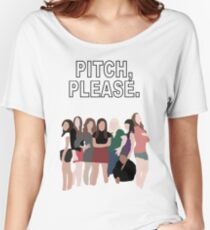 """""""Pitch, Please."""" Pitch Perfect Women's Relaxed Fit T-Shirt"""