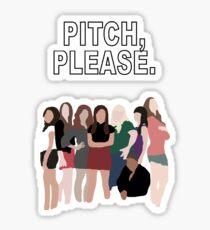 """""""Pitch, Please."""" Pitch Perfect Sticker"""