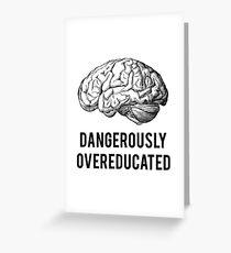 gefährlich überqualifiziert Grußkarte