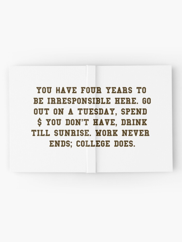 Alternative Ansicht von College-Zitat - College beendet Brown / Weiß Notizbuch