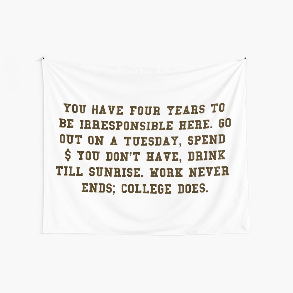College-Zitat - College beendet Brown / Weiß Wandbehang