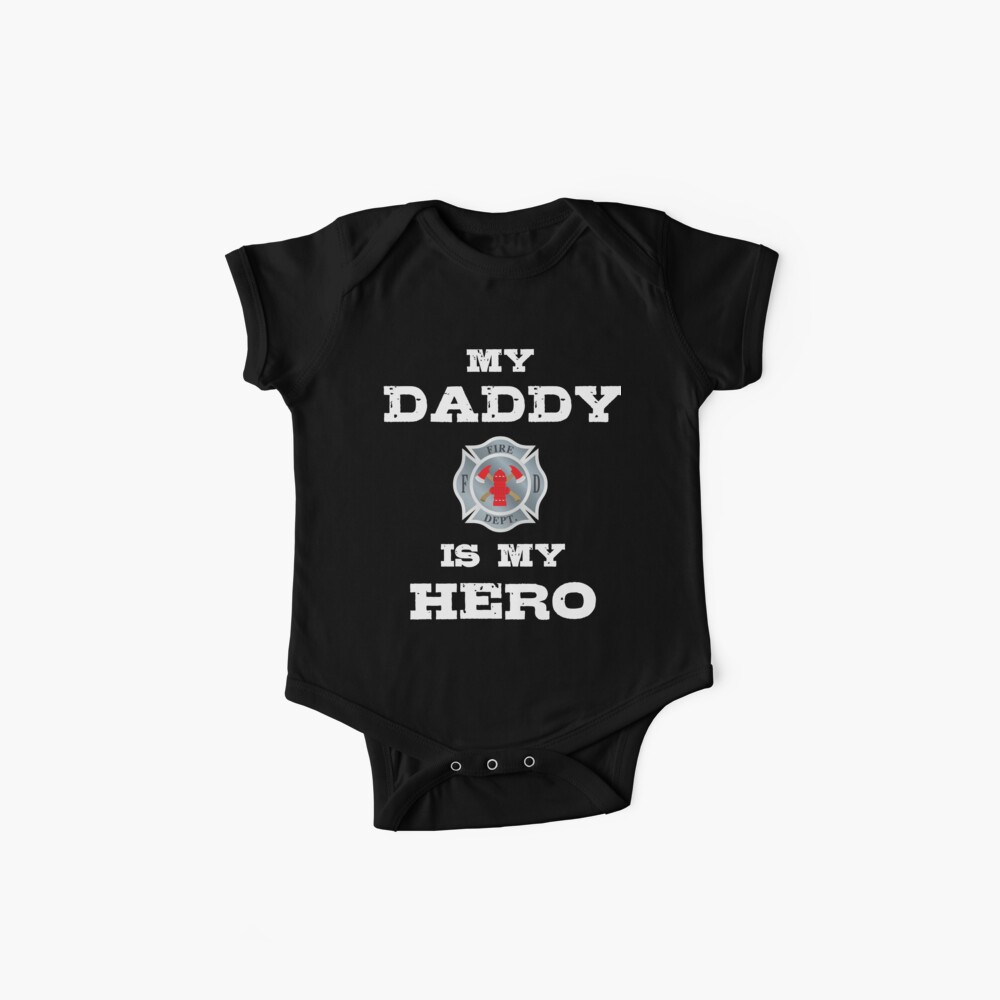 3cc8c25169cd7 Firefighter My Daddy Is My Hero | Baby One-Pieces