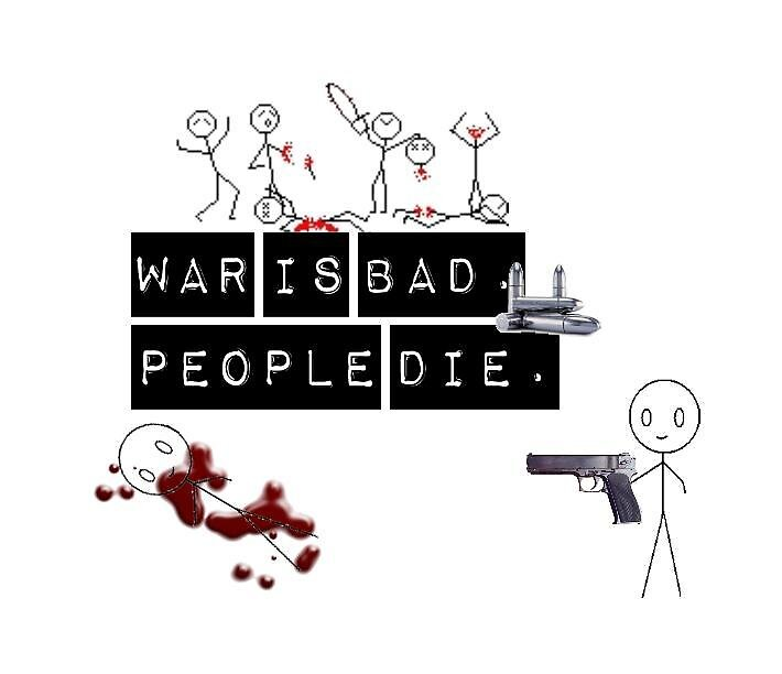 War is Bad by Lizzaloo