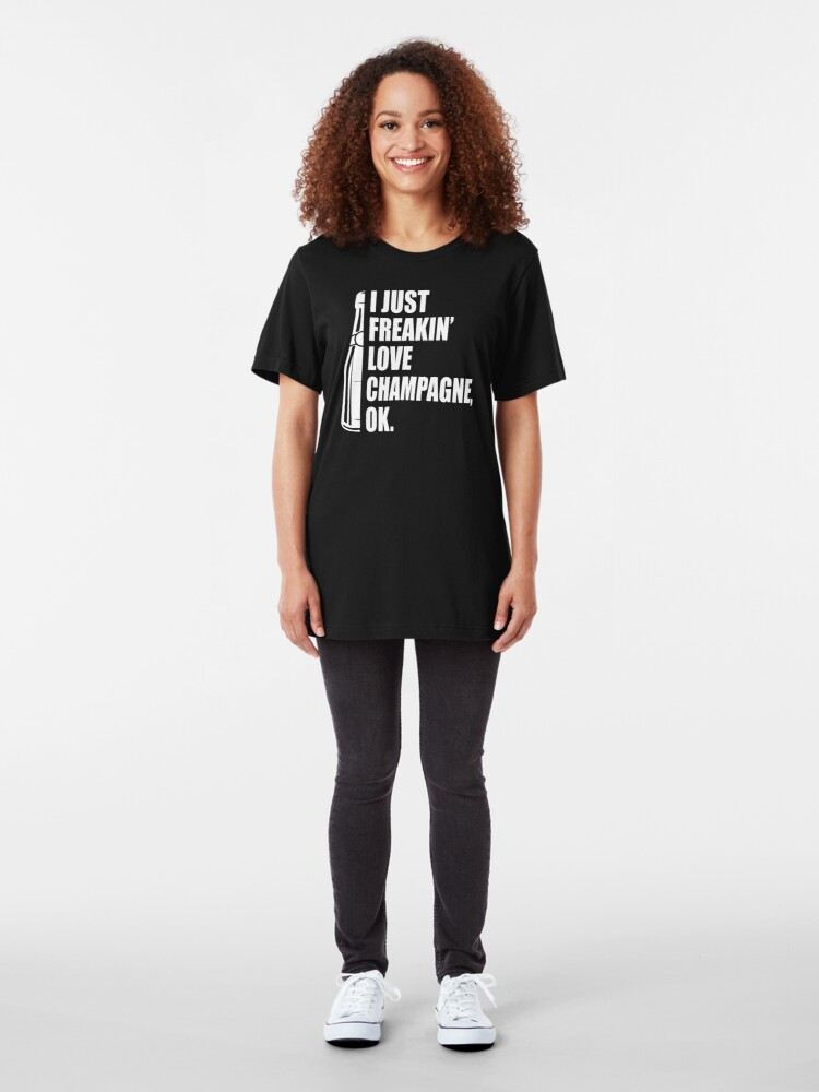Alternate view of I Just Freakin' Love Champagne Quote Slim Fit T-Shirt