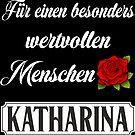 Für einen besonders wertvollen Menschen KATHARINA von FunShirtDealer