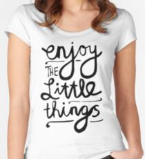 Enjoy The Little Things Women's Fitted Scoop T-Shirt