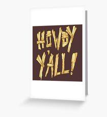 HOWDY Y'ALL! Greeting Card