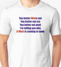 JJ Watt is coming to town . . . .  Unisex T-Shirt