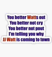 JJ Watt is coming to town . . . .  Sticker