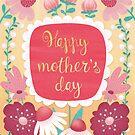 Happy mother day  by Angela Sbandelli