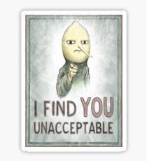 I Find You Unacceptable Sticker