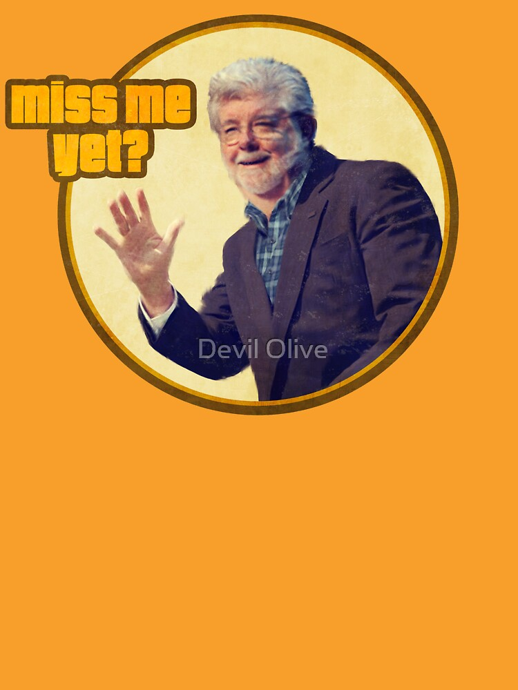 George Lucas: Miss Me Yet? by Tiki2