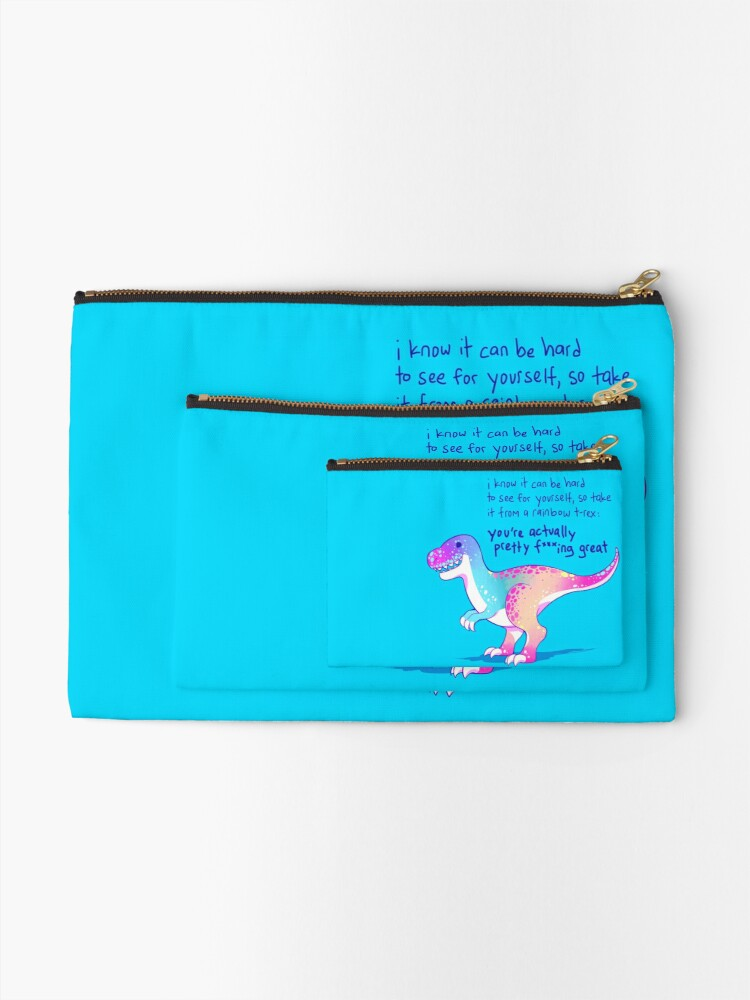 "Alternate view of ""You're Actually Pretty F***ing Great"" Rainbow T-Rex Zipper Pouch"