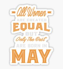 All Women Are Born In May Sticker