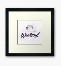 Bon Weekend Grungy lettering Framed Print