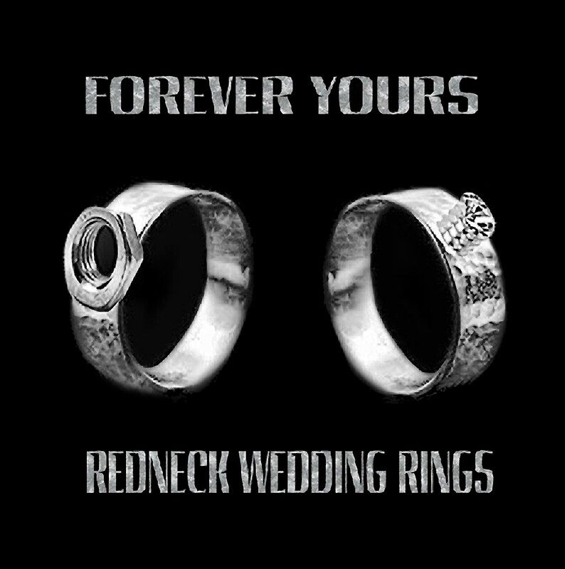 forever yours fun unique redneck wedding ringsavailable as tee shirtspillowtote bagpicture ectpurfect stagengagementor fun wedding gifts - Redneck Wedding Rings