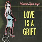 Love is a Grift - Victoria Squid Sings by SLJohnsonImages