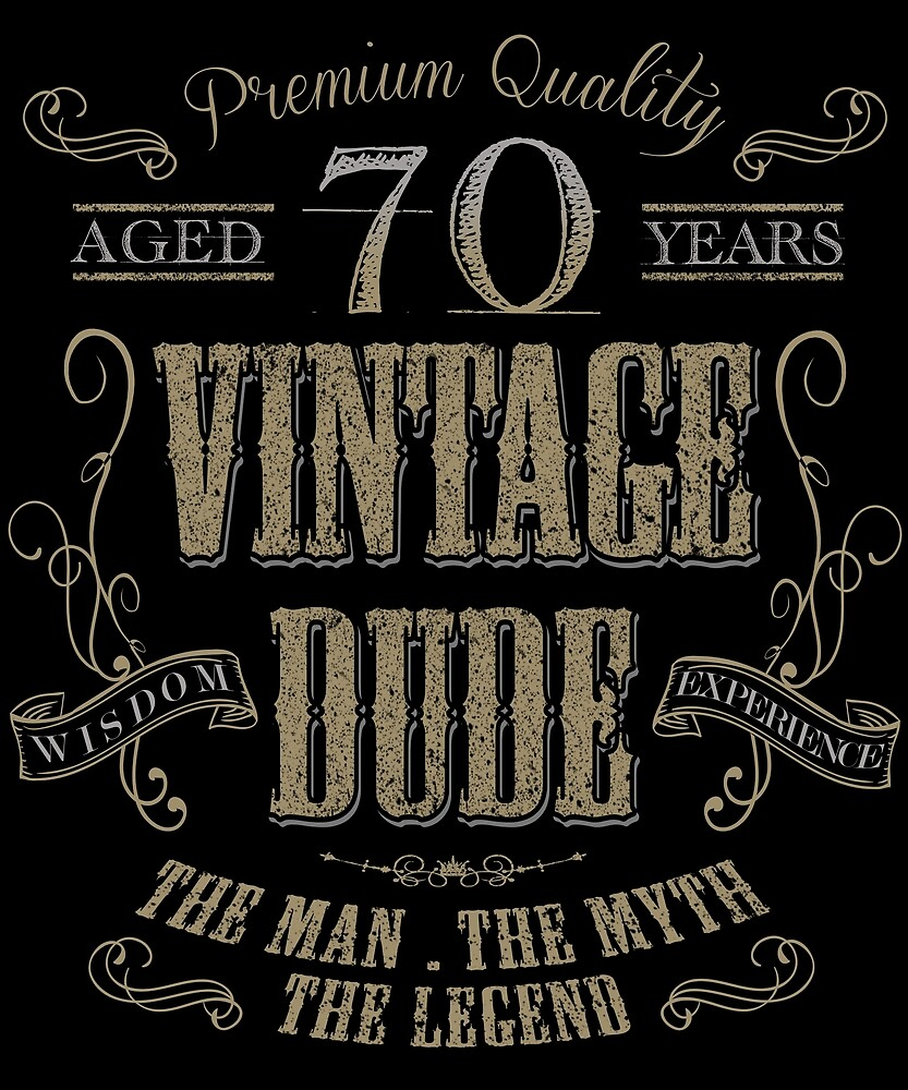 70th Birthday Gift Idea Vintage Dude 70 Year Old Present Christmas Fathers Day Mothers