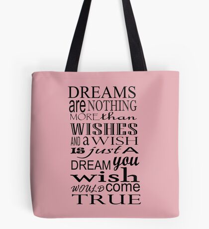 Dreams are Wishes ... Tote Bag