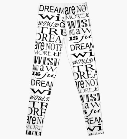 Dreams are Wishes ... Leggings