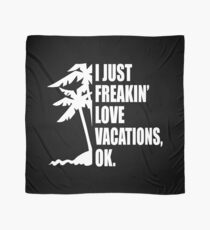 Vacation And Beer Lovers Funny Saying  Scarf