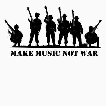 Make Music Not War 2 by greatworkdesign