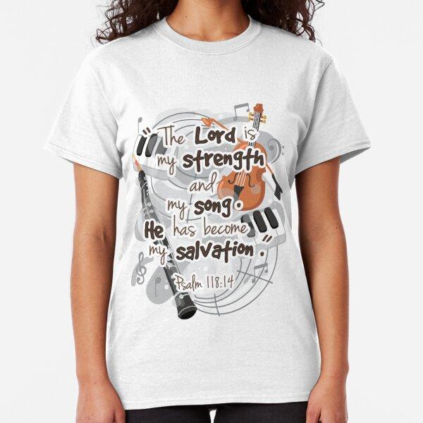 Psalm 118:14 Classic T-Shirt