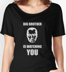 Big Brother is Watching You Women's Relaxed Fit T-Shirt