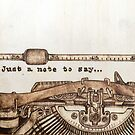 Typewriter - Just a note to say... by CowshedUK
