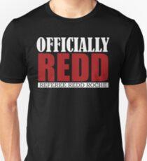 f4a7a84f Officially Redd Roche T-Shirt Unisex T-Shirt