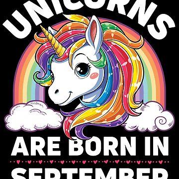 Los unicornios nacen en septiembre T Shirt Unicorn Birthday Tee de LiqueGifts
