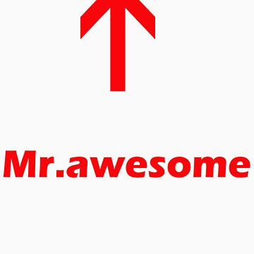 Mr.awesome by JaydenBrice