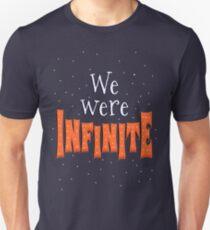We Were Infinite Unisex T-Shirt