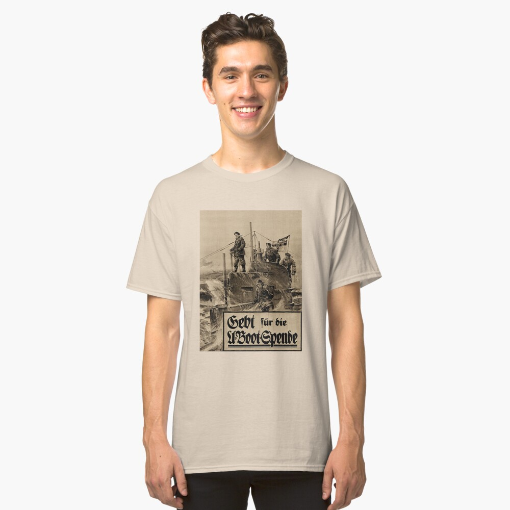WWI Bond Drive, Give for our U-Boats Classic T-Shirt